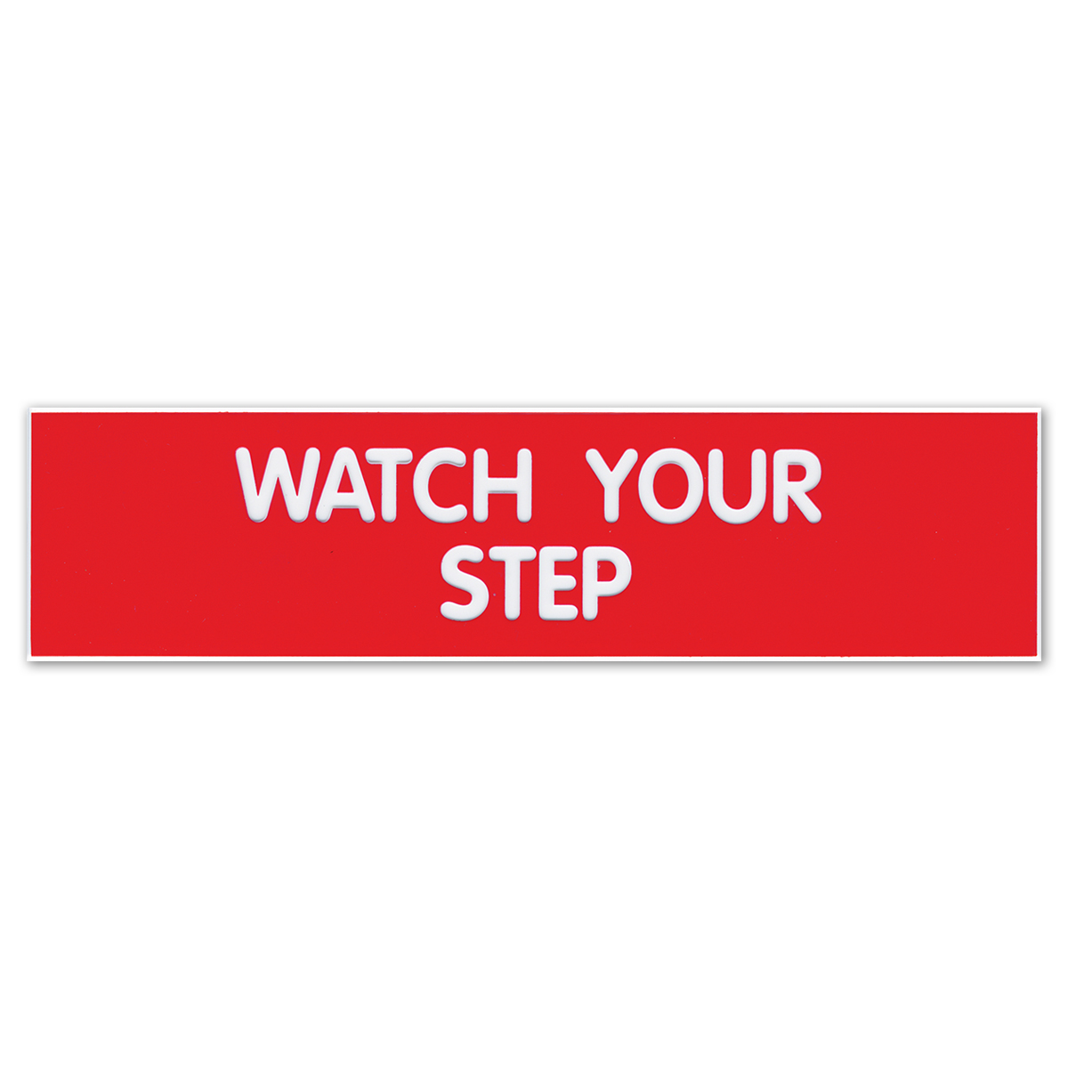 WATCH YOUR STEP - Plastic Sign - 098008